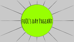 Fool's Day Pageant